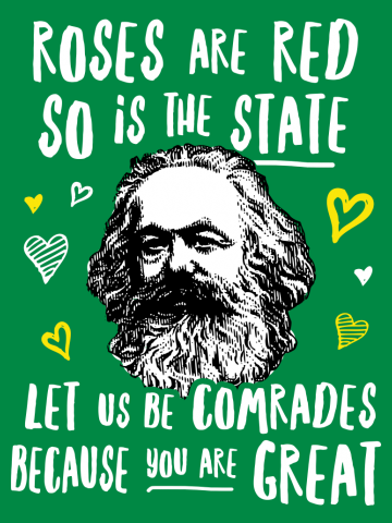 Roses Are Red So Is The State Let Us Be Comrades Because You Are