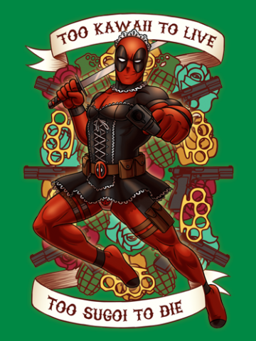 Too Kawaii to Live Too Sugoi to Die - DeadPool