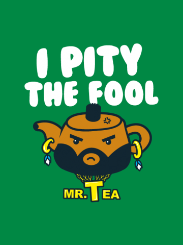 I pity the full - Mr Tea