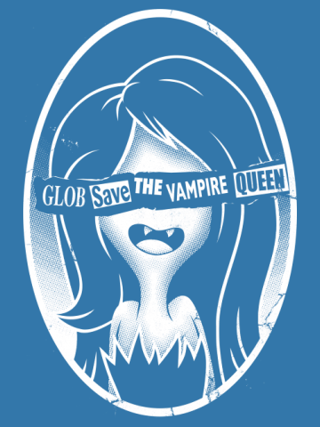 Glob Save the Vampire Queen!