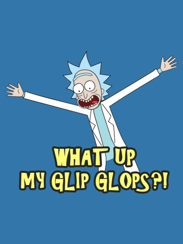 What Up My Glip Glops