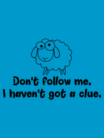Don't follow me. I haven't got a clue.