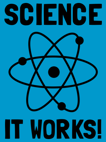 SCIENCE. IT WORKS!
