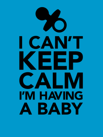 Keep calm Im having a baby