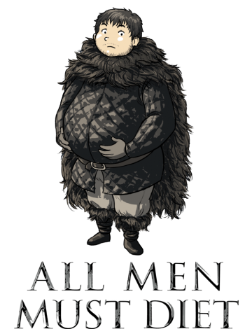 All men must Diet - Game of Thrones