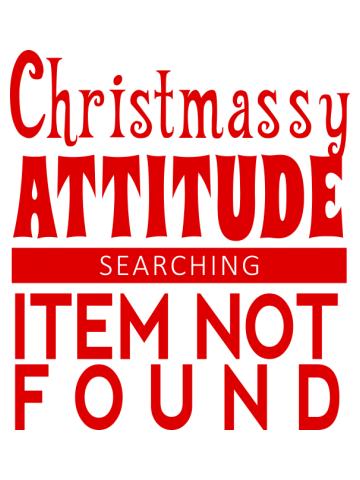 Christmassy Attitude Not Found