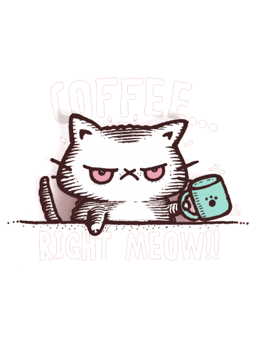 Coffe right meow