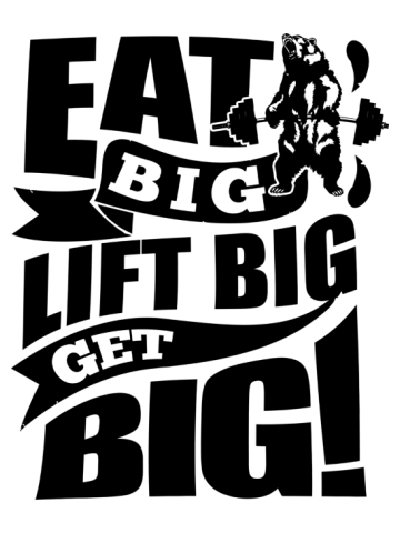 Eat Big Lift Big Get Big