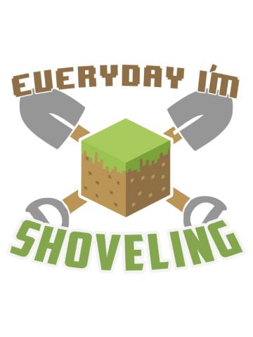 Everyday I'm Shoveling - Minecraft