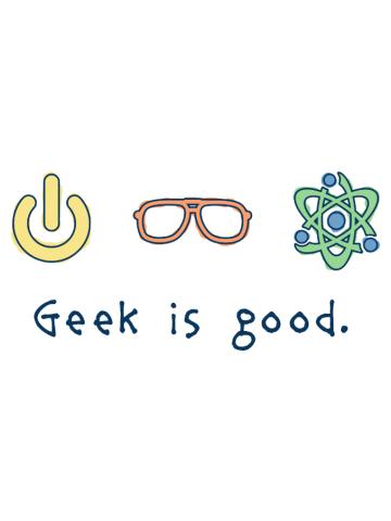 Geek is Good