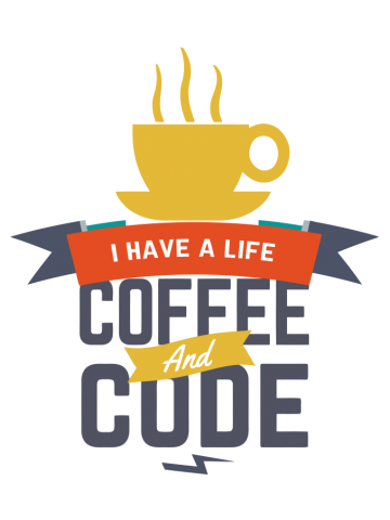 I have a life - Coffe and Code