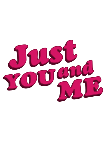 Just You and Me Typographic Quote