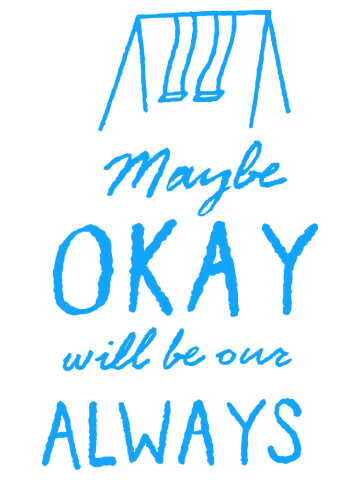 Maybe okay will be our always - The fault in our stars