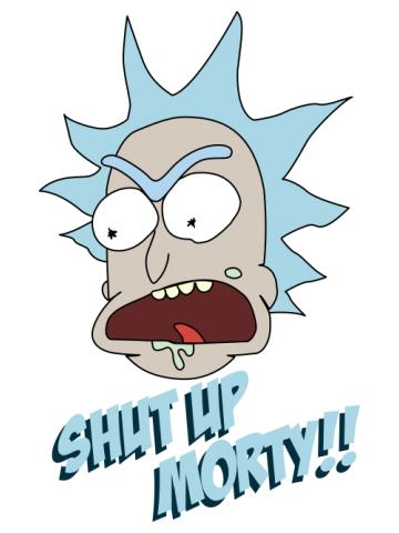 Shut up morty
