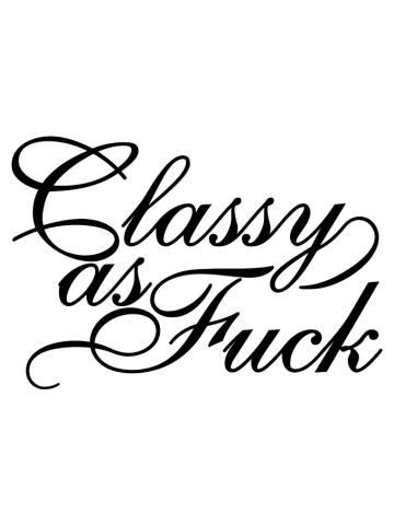 Classy as Fuck