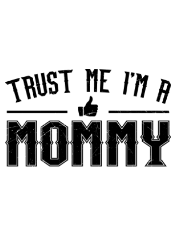 Trust Me, I'm a mommy