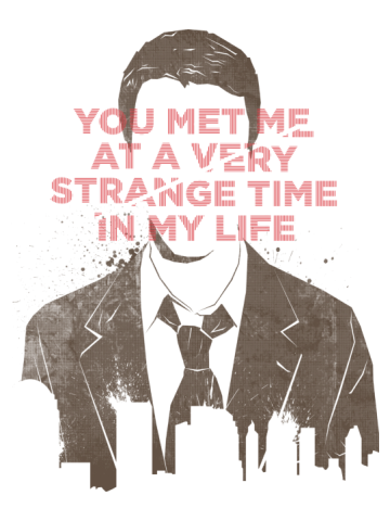 You met me at a very strage time - Fight Club